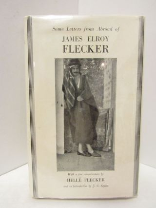 SOME LETTERS FROM ABROAD OF JAMES ELROY FLECKER;. James Elroy Flecker