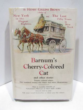 VALENTINE'S MANUAL NO. 8: BARNUM'S CHERRY-COLORED CAT AND OTHER STORIES;. Henry Collins Brown