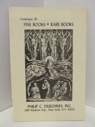 CATALOGUE 211; FINE BOOKS-RARE BOOKS;. Philip C. Duschnes.