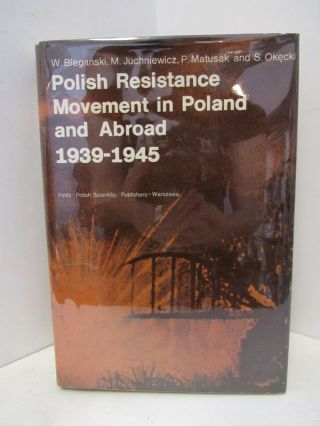 POLISH RESISTANCE MOVEMENT IN POLAND AND ABROAD: 1939-1945;. S. Okecki.