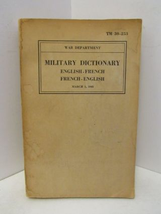 MILITARY DICTIONARY; ENGLISH-FRENCH, FRENCH-ENGLISH;. Unknown