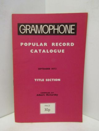 GRAMOPHONE POPULAR RECORD CATALOGUE SEPTEMBER 1973 TITLE SELECTION;. Albert McCarthy