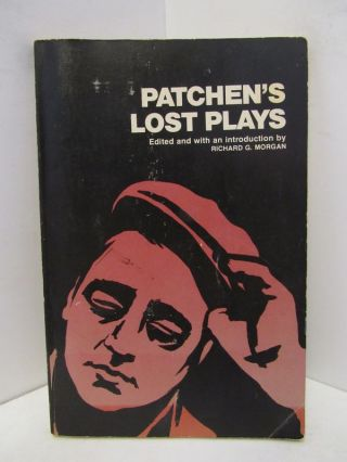 PATCHEN'S LOST PLAYS;. Kenneth Patchen