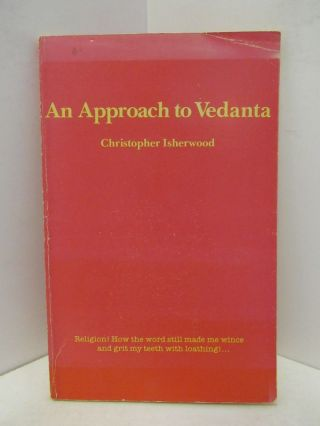 APPROACH (AN) TO VEDANTA;. Christopher Isherwood