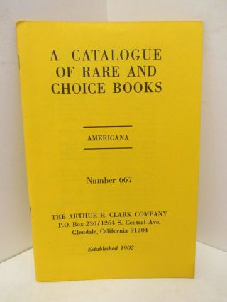 CATALOGUE OF RARE AND CHOICE BOOKS, A ; AMERICANA NUMBER 667;. Unknown