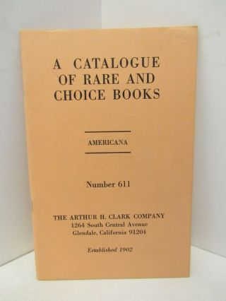 CATALOGUE OF RARE AND CHOICE BOOKS, A ; AMERICANA NUMBER 611;. Unknown
