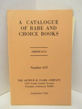 CATALOGUE OF RARE AND CHOICE BOOKS, A ; AMERICANA NUMBER 619;. Unknown