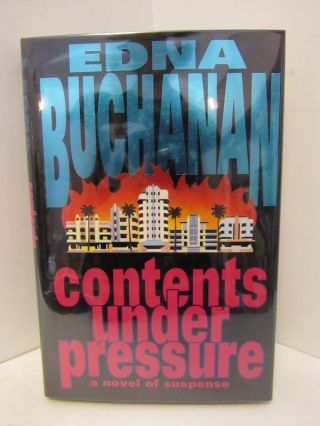 CONTENTS UNDER PRESSURE;. Edna Buchanan.