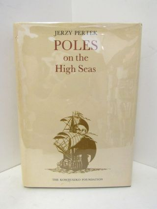 POLES ON THE HIGH SEAS;. Jerzy Pertek