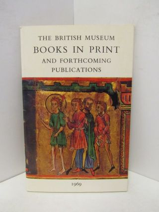 BRITISH MUSEUM BOOKS IN PRINT AND FORTHCOMING PUBLICATIONS;. Unknown.