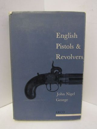 ENGLISH PISTOLS & REVOLVERS;. John Nigel George.