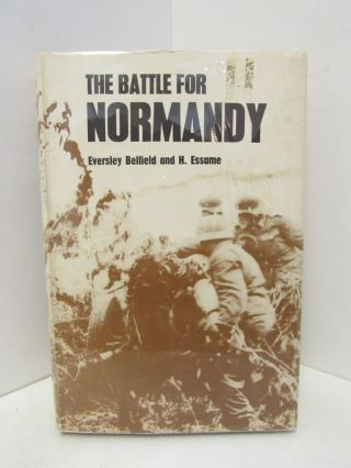 BATTLE FOR NORMANDY, A;. Eversley Belfield, H. Essame