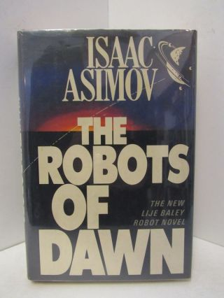 ROBOTS (THE) OF DAWN;. Isaac Asimov.