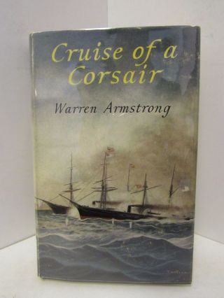 CRUISE OF A CORSAIR;. Warren Armstrong