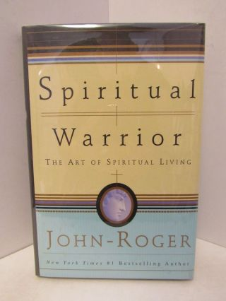 SPIRITUAL WARRIOR: THE ART OF SPIRITUAL LIVING;. John Roger