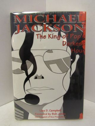 MICHAEL JACKSON: THE KING OF POPS DARKEST HOUR;. Lisa D. Campbell.