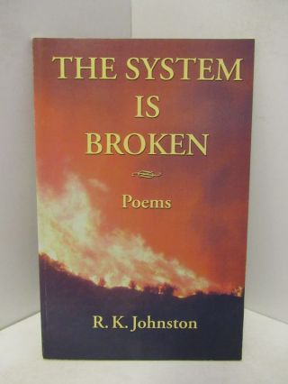 SYSTEM (THE) IS BROKEN;. R. K. Johnston