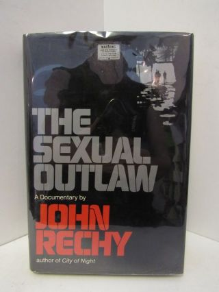 SEXUAL (THE) OUTLAW;. John Rechy.