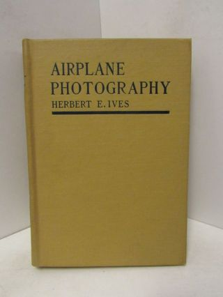 AIRPLANE PHOTOGRAPHY;. Herbert E. Ives