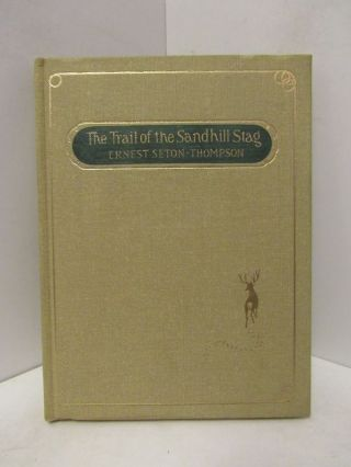 TRAIL (THE) OF THE SANDHILL STAG;. Ernest Seton-Thompson
