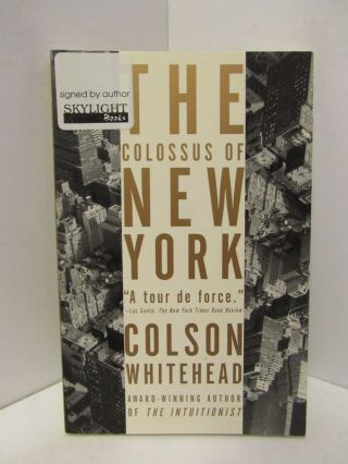 COLOSSUS (THE) OF NEW YORK;. Colson Whitehead