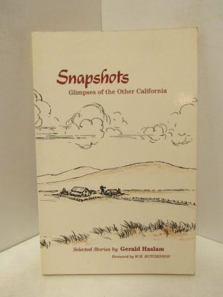 SNAPSHOTS: GLIMPSES OF THE OTHER CALIFORNIA;. Gerald Haslam