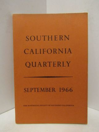 SOUTHERN CALIFORNIA QUARTERLY: SEPTEMBER 1966 VOL.XLVIII NO. 3;. Various.