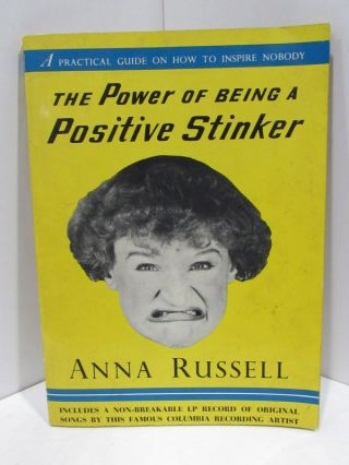 POWER (THE) OF BEING A POSITIVE STINKER;. Anna Russel