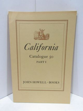 CALIFORNIA CATALOGUE 50; VOLUMES 1, 2, AND 3 FROM THE LIBRARY OF JENNIE CROCKER HENDERSON;....