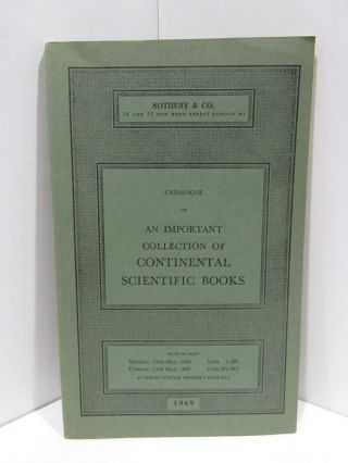 CATALOGUE OF AN IMPPORTANT COLLECTION OF CONTINENTAL SCIENTIFIC BOOKS;. Unknown