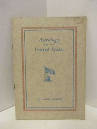 ASTROLOGY AND THE UNITED STATES;. Lewis Howard