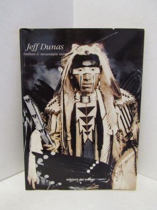 INDIANS & MOUNTAIN MEN;. Jeff Dunas