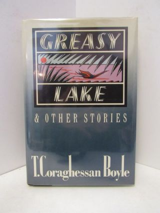 GREASY LAKE AND OTHER STORIES;. T. Coraghessan Boyle