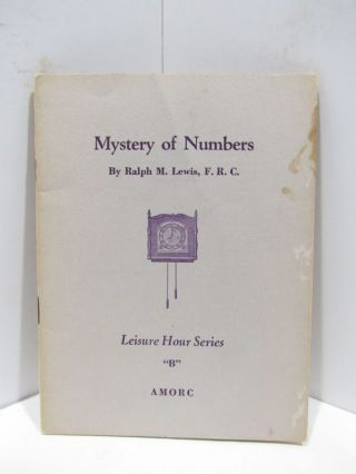 "MYSTERY OF NUMBERS LECTURE HOUR SERIES ""B"";. Ralph M. Lewis."
