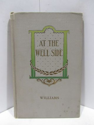 AT THE WELL-SIDE;. Meade C. Williams
