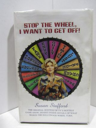 STOP THE WHEEL I WANT TO GET OFF;. Susan Stafford