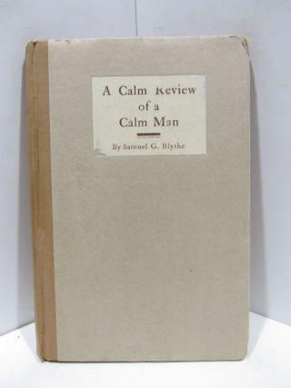 CALM (A) REVIEW OF A CALM MAN;. Samuel G. Blythe.