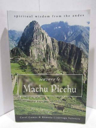 JOURNEY TO MACHU PICCHU;. Carol Cumes