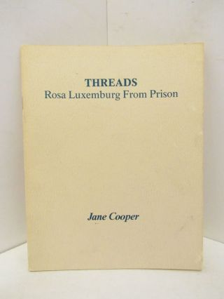 THREADS: ROSA LUXEMBURG FROM PRISON;. Jane Cooper