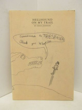HELLHOUND ON MY TRAIL;. Denis Johnson
