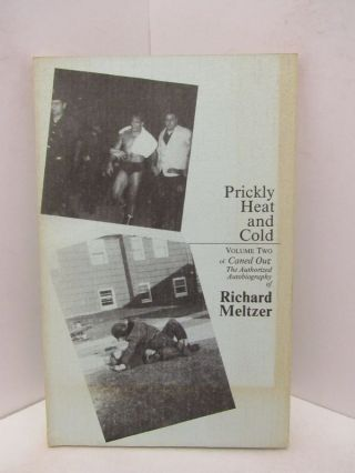 PRICKLY HEAT AND VOLUME TWO;. Richard Meltzer