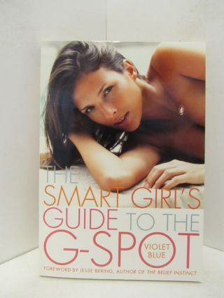 SMART (tHE) GIRL'S GUIDE TO THE G-SPOT;. Violet Blue