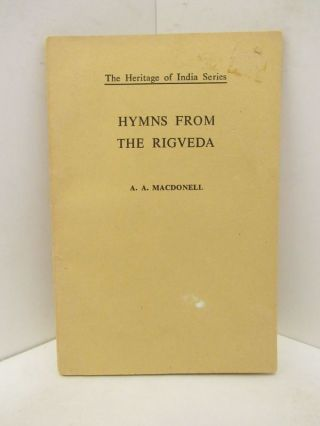 HYMNS FROM THE RIGVEDA;. A. A. MacDonell