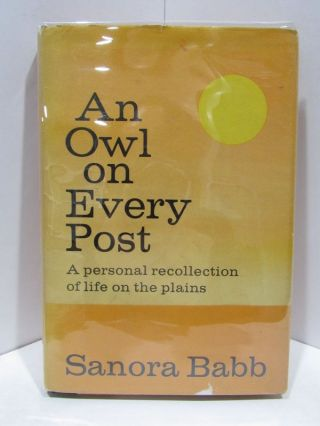 AN OWL ON EVERY POST;. Sanora Babb