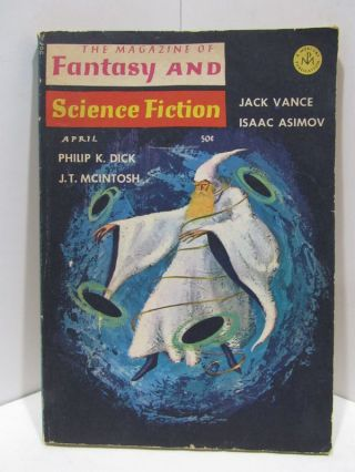 MAGAZINE (THE) OF FANTASY AND SCIENCE FICTION VOLUME 30, NO.4;. Various.