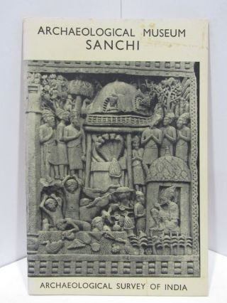 ARCHAEOLOGICAL MUSEUM SANCHI;. Narinder Nath