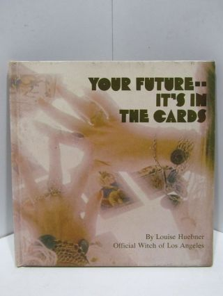 YOUR FUTURE - IT'S IN THE CARDS;. Louise Hueber.