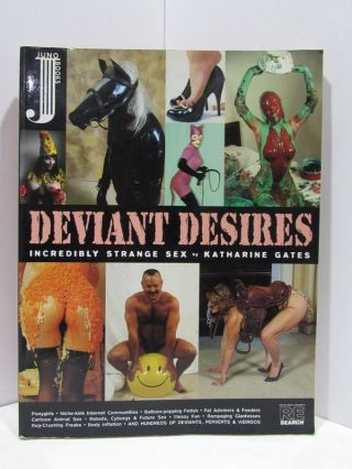 DEVIANT DESIRES: INCREADIBLY STRANGE SEX;. Katherine Gates