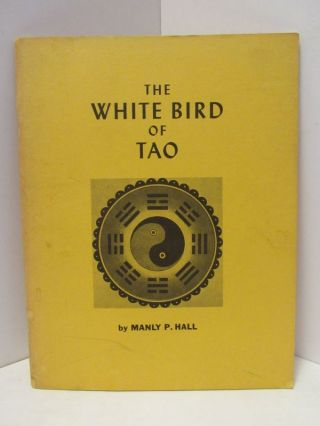 WHITE (THE) BIRD OF TAO;. Manly P. Hall