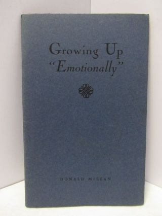 "GROWING UP ""EMOTIONALLY"";. Donald McLean"